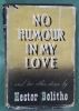 Pre- Owned Books - No Humour In My Love and two other stories. BOLITHO, Hector.: