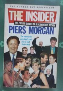 Pre- Owned Books - The Insider: The Private Diaries of a Scandalous Decade Paperback – July 1, 2005 by Piers Morgan  (Author)