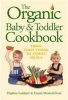 Books - The Organic Baby & Toddler Cookbook: From First Foods And To Family Meals